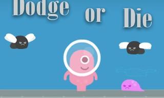 Dodge or Die